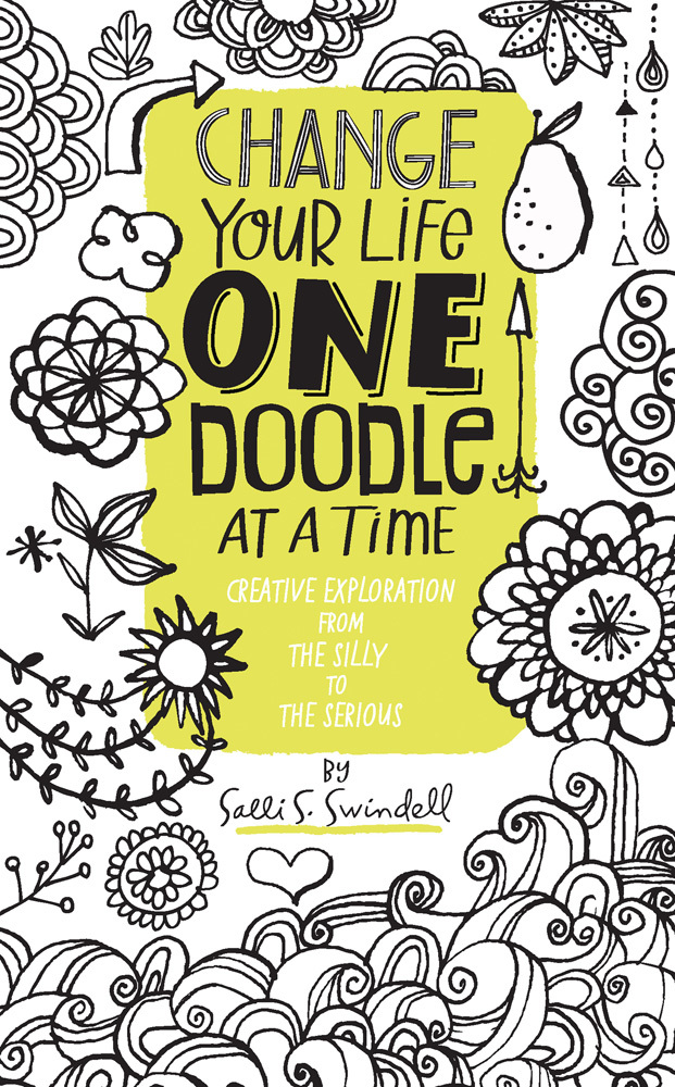 Change Your Life One Doodle at a Time   by Salli S. Swindell, published by  Quarry Books . ($17.99 value)