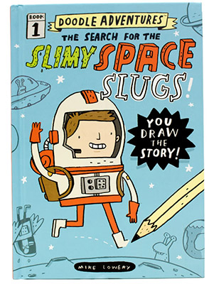 Doodle Adventures: The Search for the Slimy Space Slugs!   by Mike Lowery, published by  Workman . ($12.95 value)
