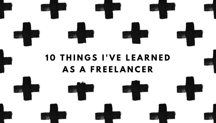 10 Things I've Learned as a Freelancer.jpg