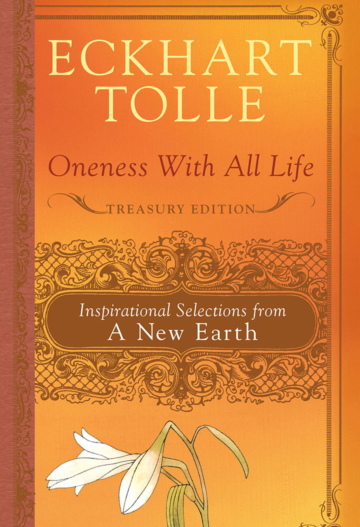 ONENESS WITH ALL LIFE  Eckhart Tolle