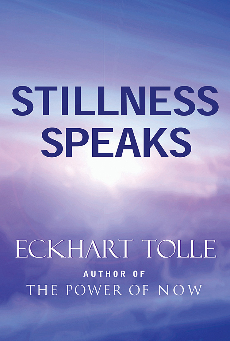 STILLNESS SPEAKS Eckhart Tolle