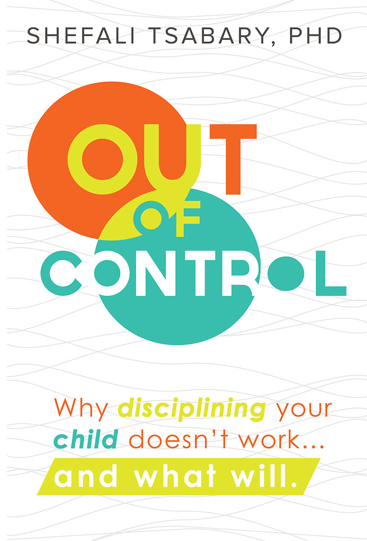 Out of Control: How Disciplining Your Kids Doesn't Work and What Will  Dr. Shefali Tsabary