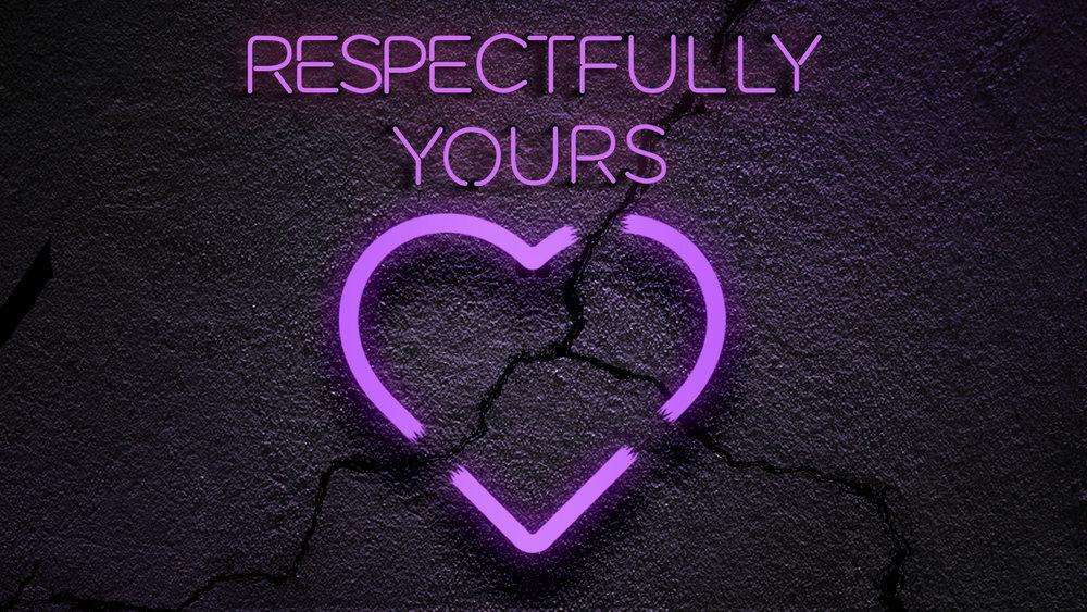 Respectfully Yours 1920x1080.jpg