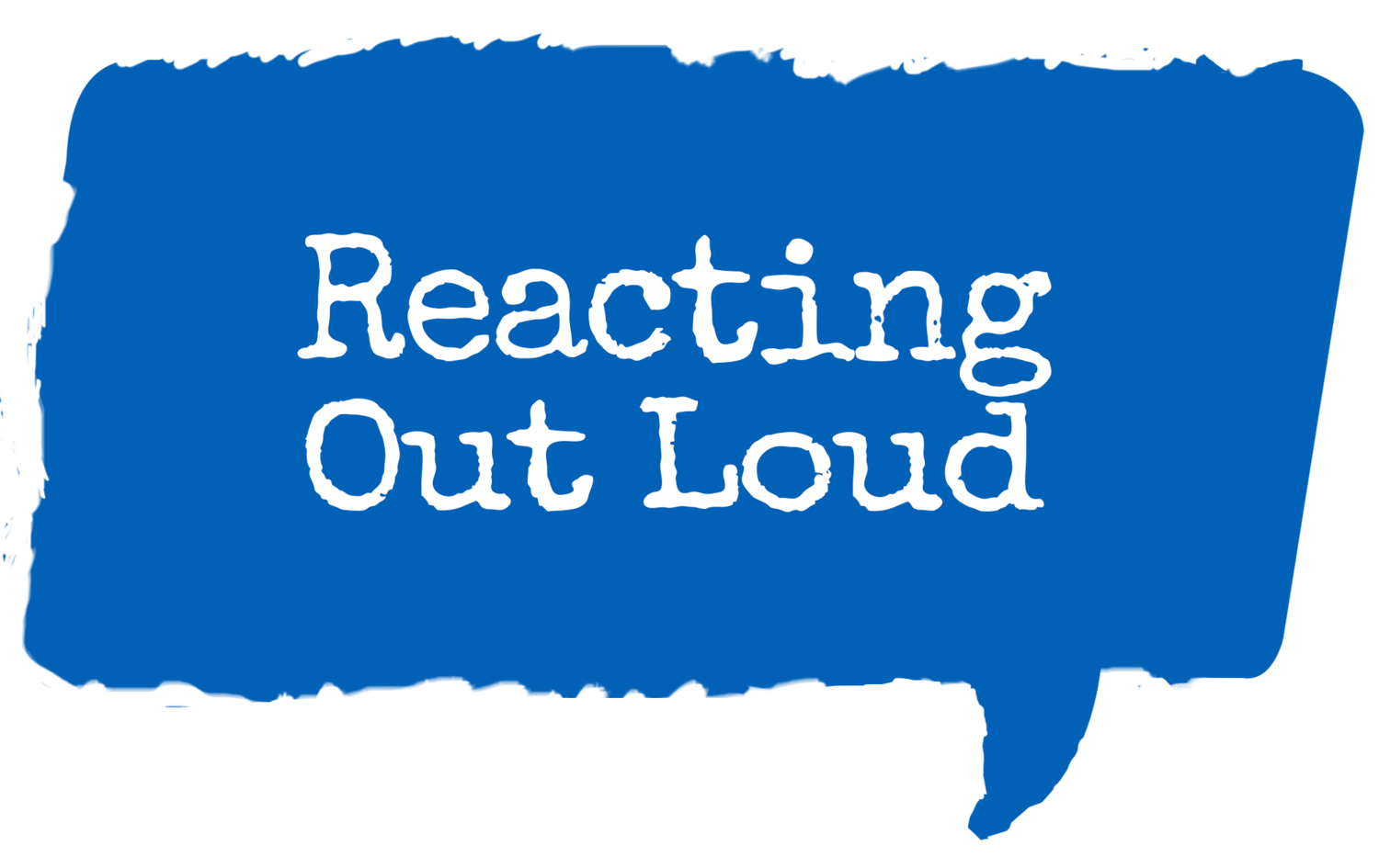 Reacting Out Loud