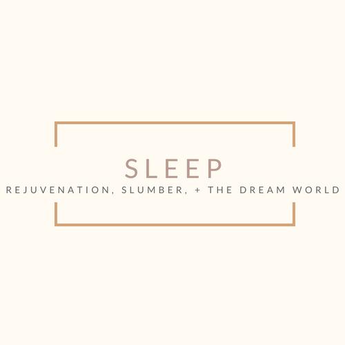 Sleep + Rejuvenation