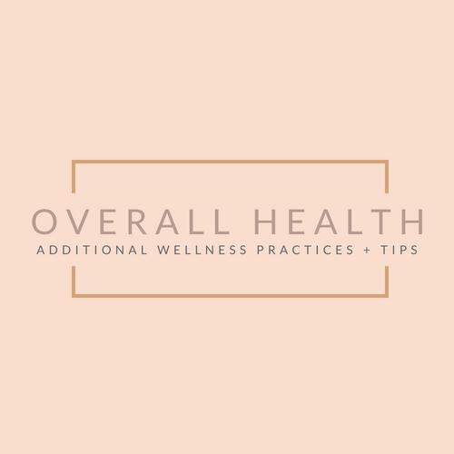 Overall health + wellness