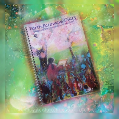 Earth Pathways diary 2017 ~ Inspiring our connection to the land ~ Featured in a blog post by Holly's Holistic Healing ~ Web: www.hollysholistichealing.co.uk FB: Holly's Holistic Healing Twitter / IG: @holistic_holly Etsy: HolisticMysticHolly