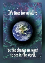 Be the Change you want to See ~ Spreading the Light of Truth by Holly Charles ~ www.hollysholistichealing.co.uk