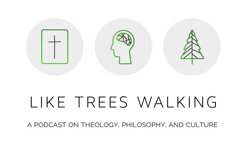 Like Trees Walking Podcast