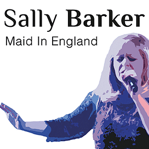 Sally Barker Album- Maid in England