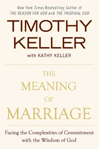 The Meaning of Marriage Tim Keller