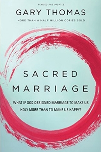 Sacred Marriage Gary Thomas