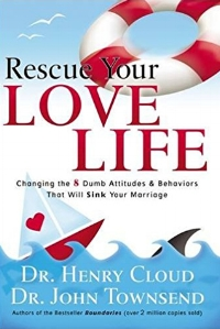 Rescue Your Love Life  Dr. Henry Cloud & Dr. John Townsend
