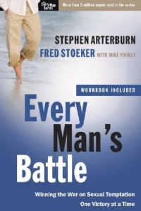 Every Man's Battle: Winning the War on Sexual Temptation One Victory at a Time  Stephen Arterburn, Fred Stoeker