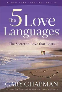 The Five Love Languages, The Secret to Love That Lasts Gary Chapman