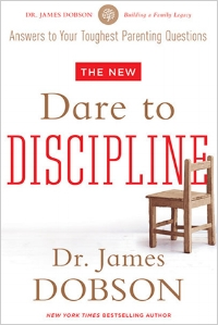 The New Dare to Discipline  James Dobson