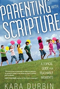 Parenting with Scripture Kara Durbin
