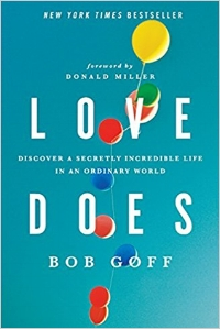 LOVE DOES  BOB GOFF