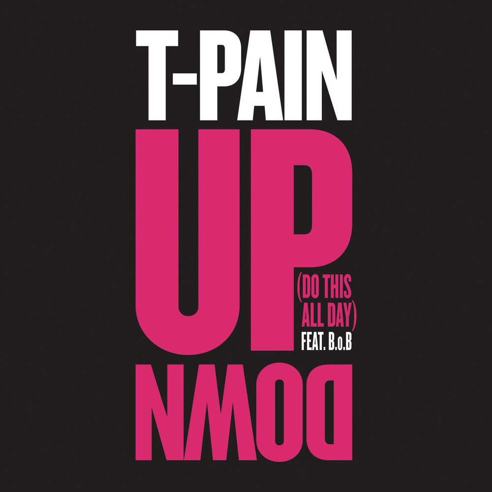 T-PAIN - UP DOWN FEAT. B.O.B.