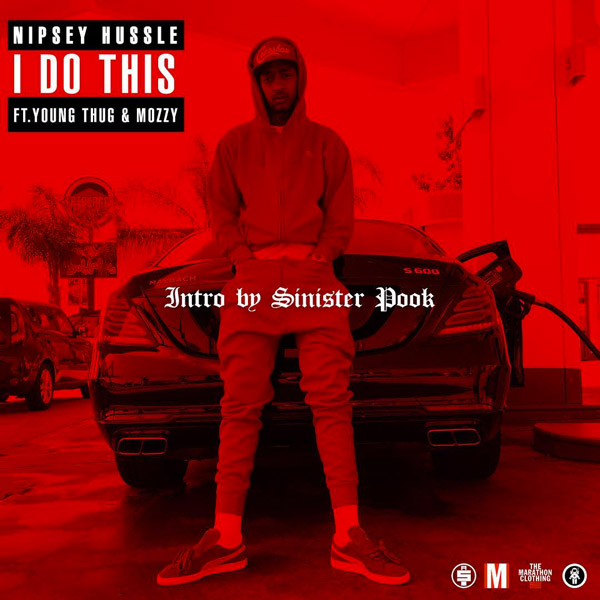 NiPSEY HUSSLE - I DO THIS FEAT. YOUNG THUG & MOZZY