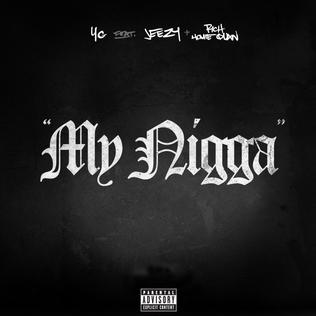 YG - MY NIGGA FEAT. YOUNG JEEZY & RICH HOMIE QUAN
