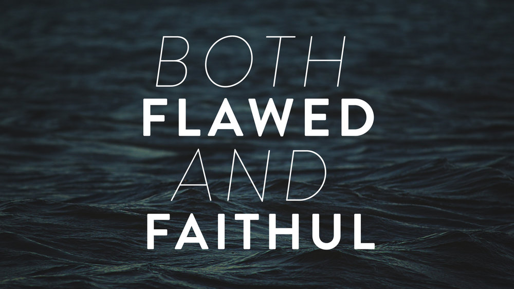 both flawed and faithful.jpg