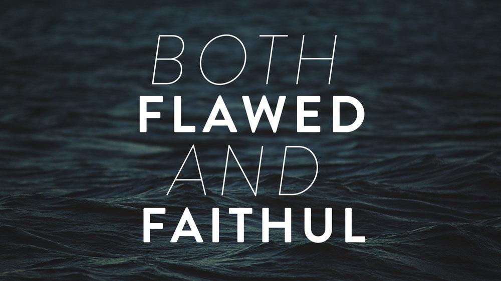 both flawed and faithful.jpg