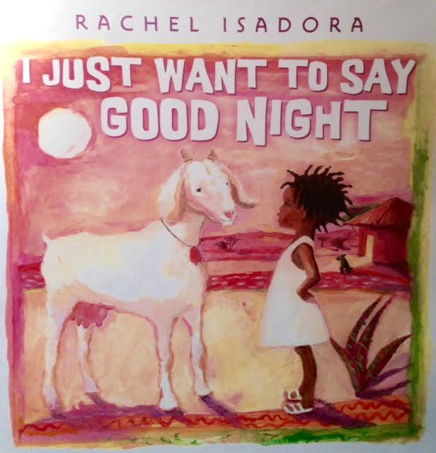 I Just Want To Say Good Night Rachel Isadora