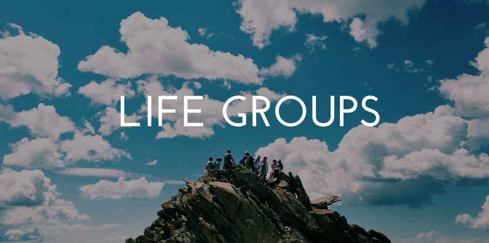 Life Groups || Small Group Communities