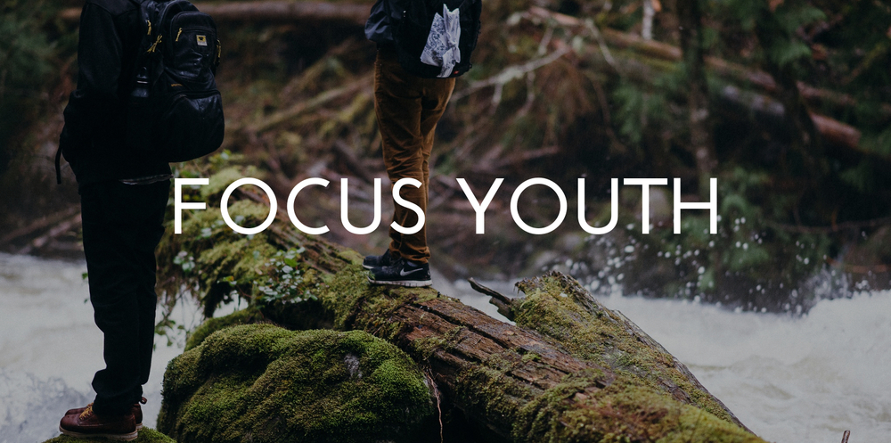 Focus Youth || Grades 6-12