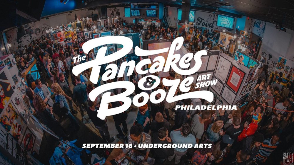 The Pancakes & Booze Art Show, Philadelphia, PA