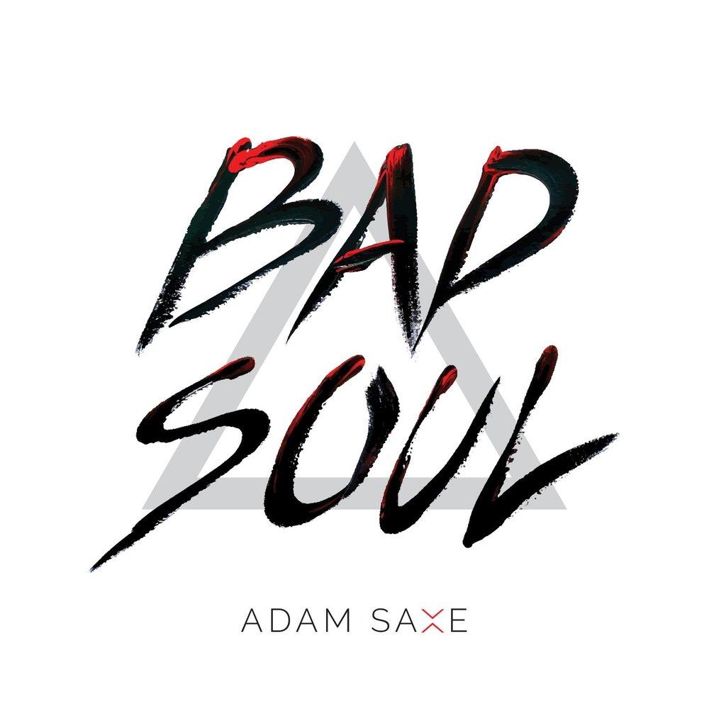 """Bad Soul"" -Adam Saxe (2016)"