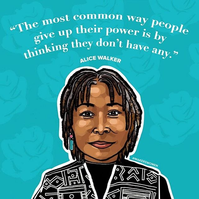 Love these words from #AliceWalker and this art from @makerswomen