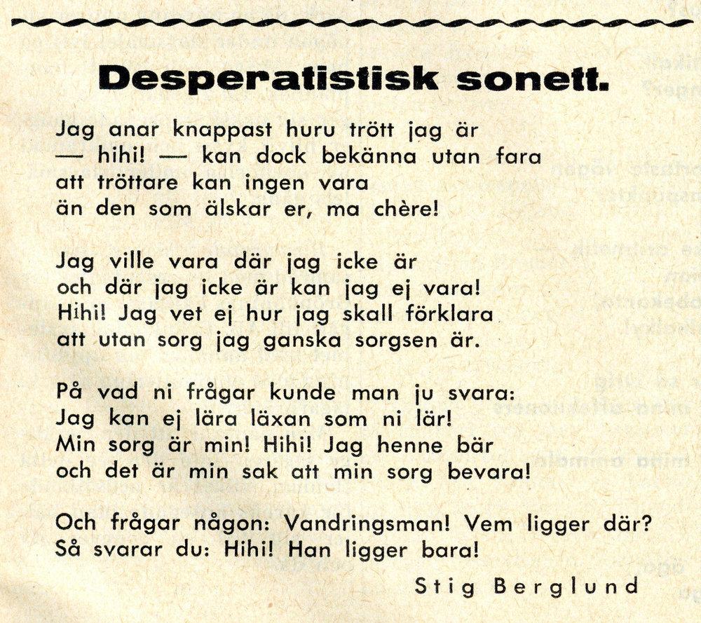 """""""Desperatistisk sonett"""" i Grönköpings Veckoblad nr 12 1951 är med intill visshet angränsande sannolikhet författad av Gunnar Ekelöf."""
