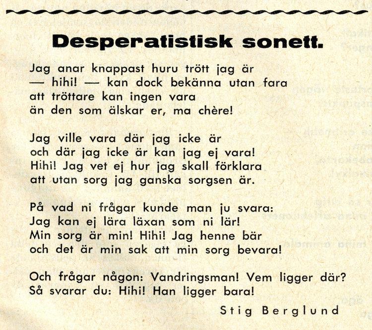 """""""Desperatistisk sonett"""" iGrönköpings Veckobladnr 12 1951 är med intill visshet angränsande sannolikhet författad av Gunnar Ekelöf."""