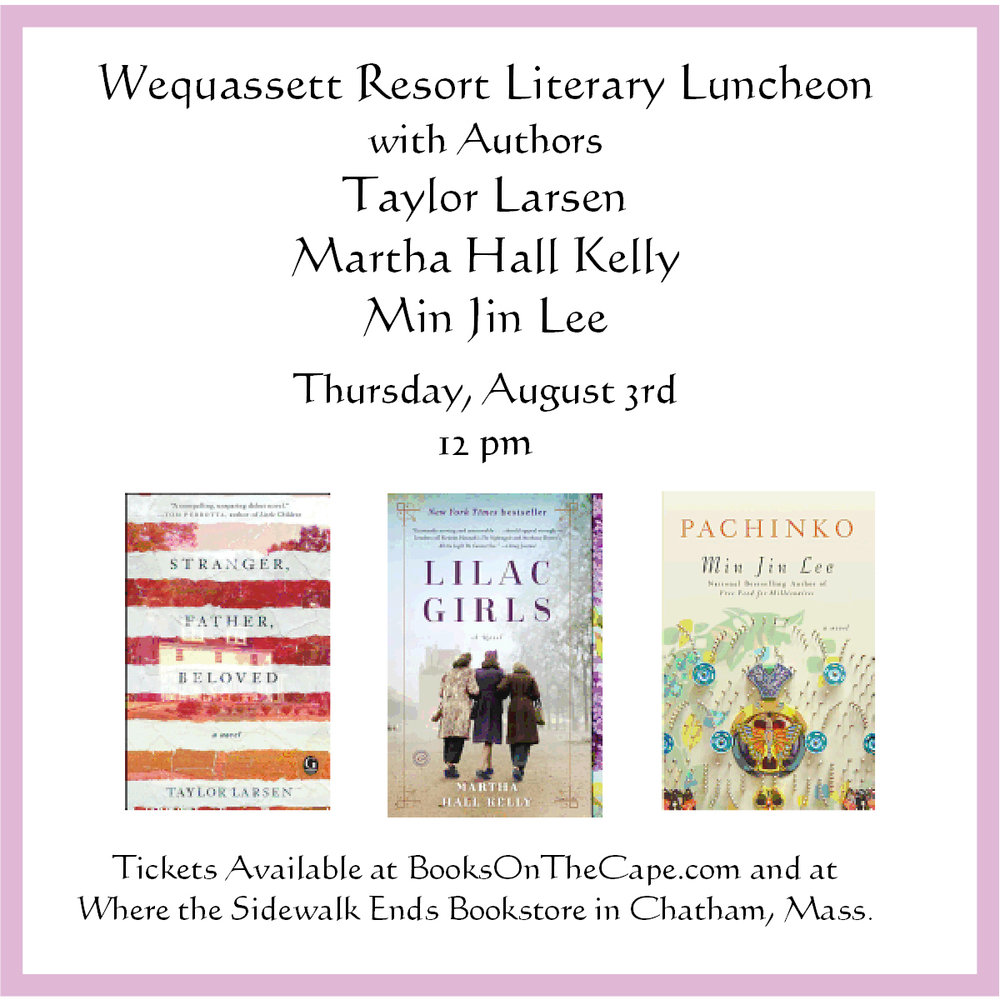 Tickets for the August 3rd Event are currently Sold Out. We would be happy to add your name to a waiting list.  The August 3rd Literary Luncheon with Authors Taylor Larsen, Martha Hall Kelly, and Min Jin Lee will be held in the Grand Pavilion.