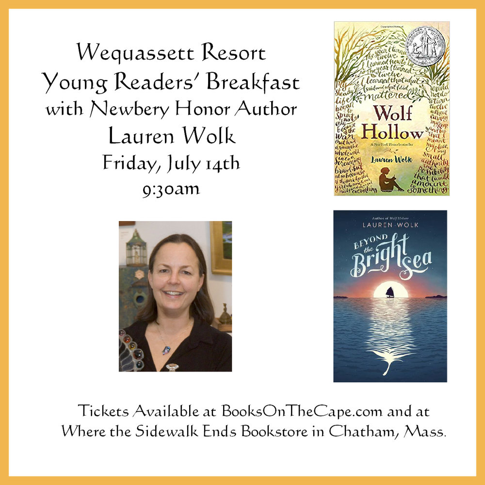 The July 14th Young Readers' Literary Breakfast with Author Lauren Wolk will be held on the Garden Terrace at 9:30am