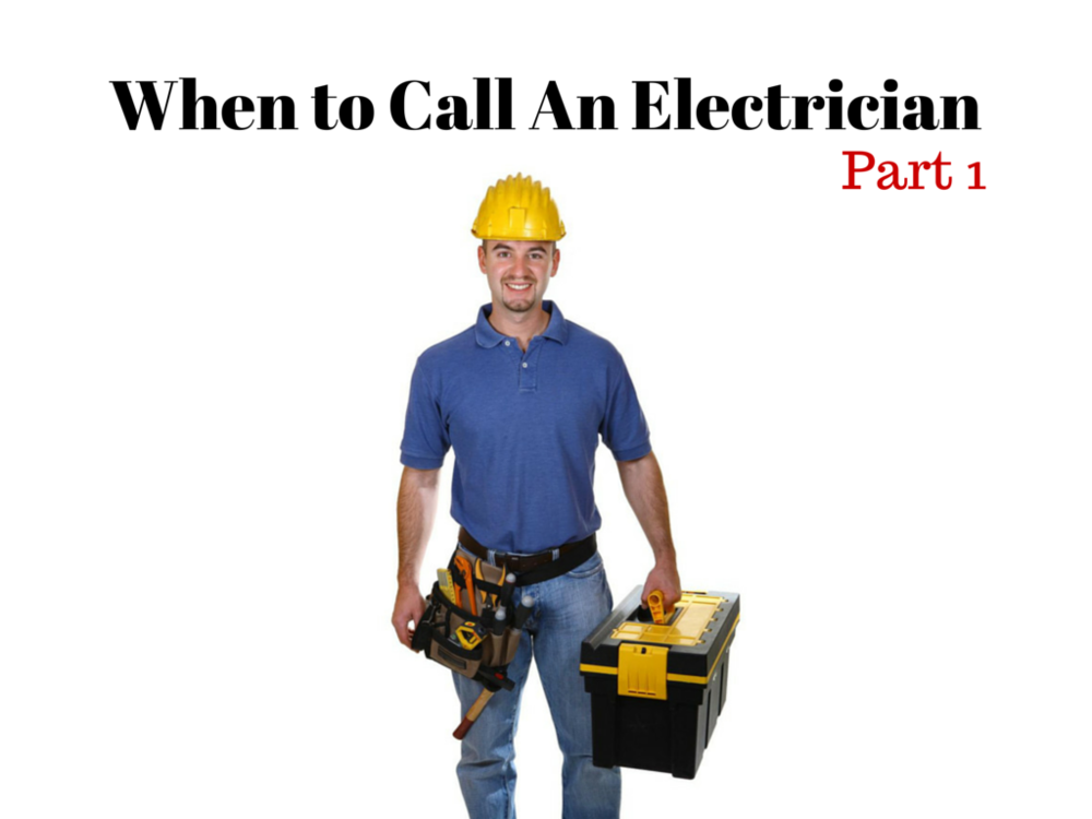 When-to-Call-An-Electrician-Part-1.png