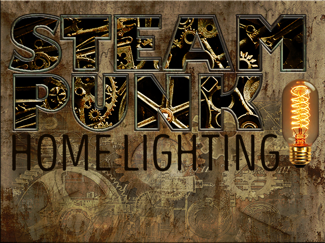 Steampunk-Home-Lighting-title3640x4802-2.jpg