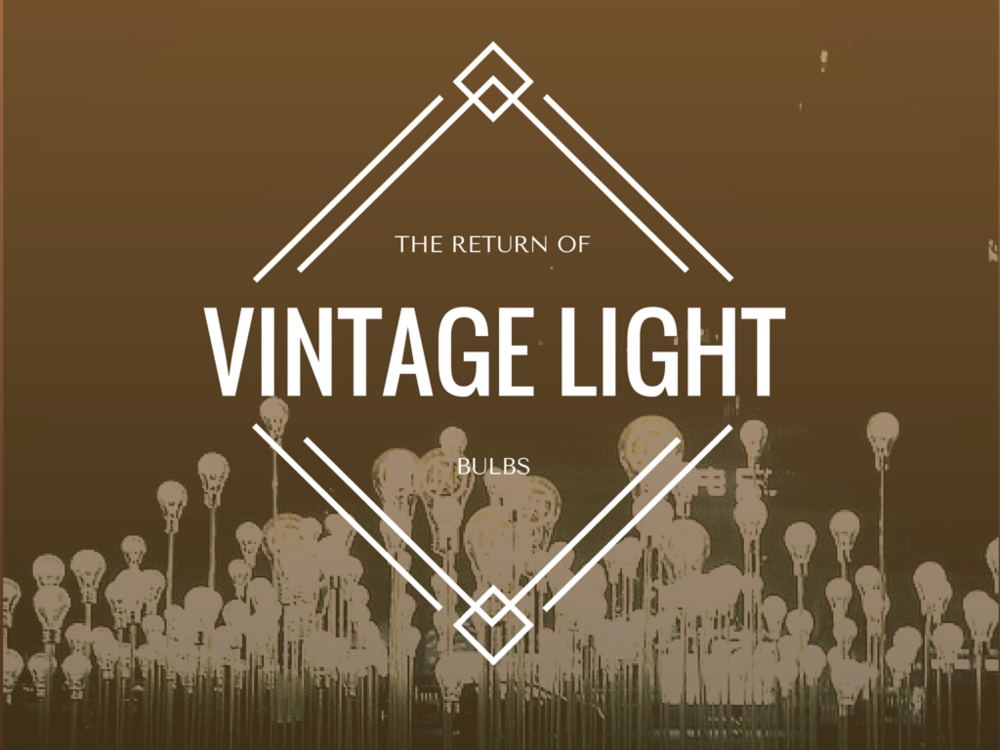 The-Return-Of-Vintage-Light-Bulbs.png