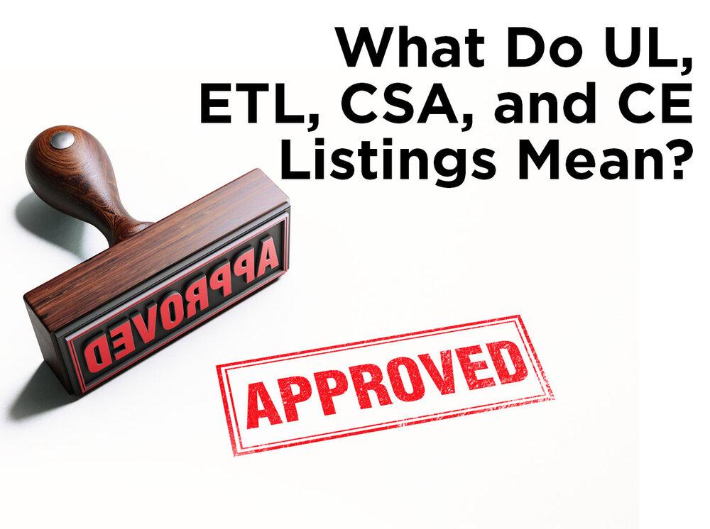 What Do Ul Etl Csa And Ce Listings Mean 1000bulbs Blog