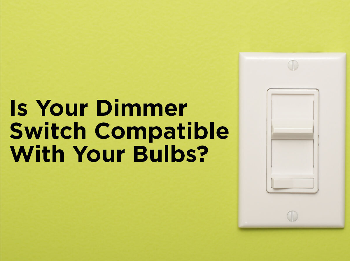 How To Know Your Dimmer Switch Is Compatible With Bulbs 3 Way Flickering 1000bulbscom Blog