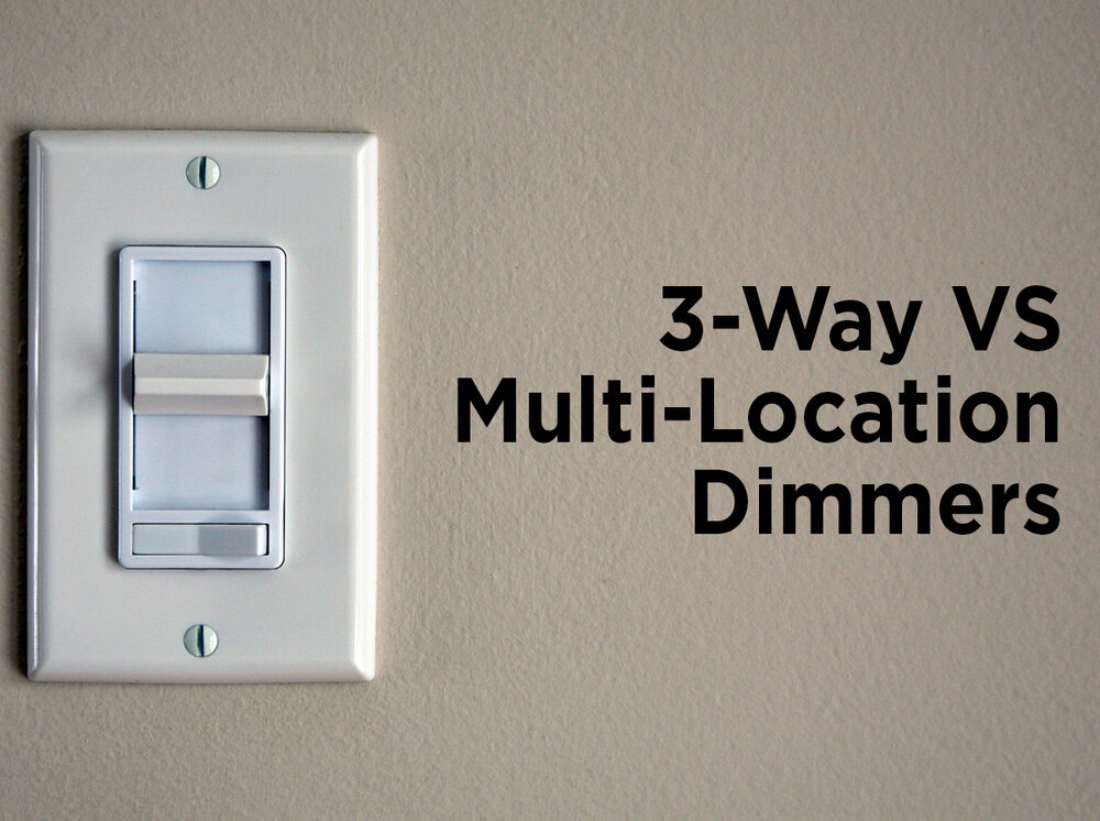 Dimmer Switches: 3-Way vs. Multi-Location — 1000Bulbs.com Blog on