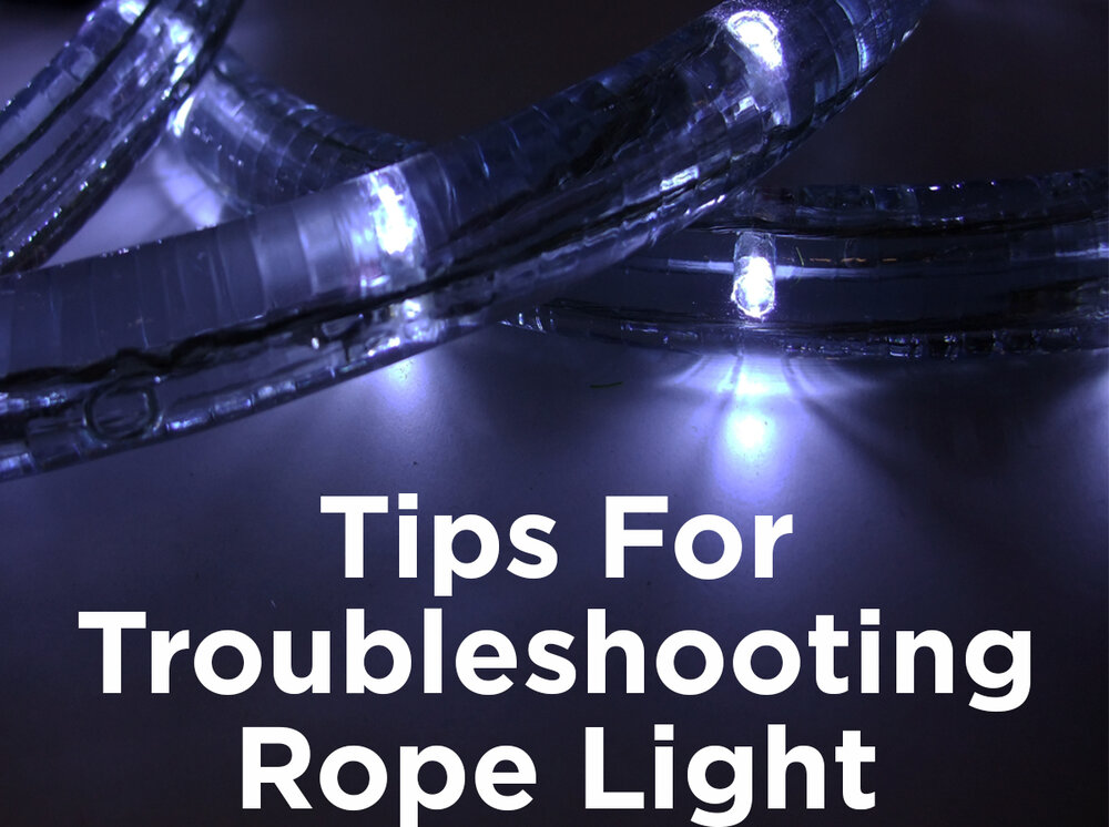 Tips for Troubleshooting Rope Light — 1000Bulbs com Blog