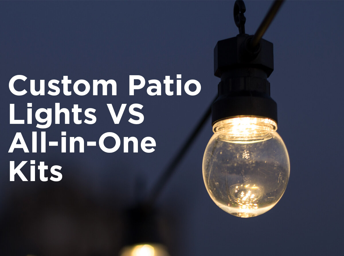 Custom Patio Lights Vs. All In One Kits