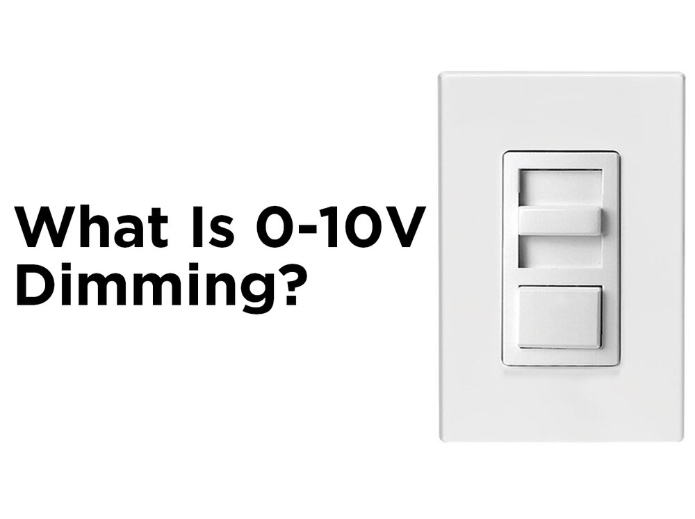 What is 0-10V Dimming? — 1000Bulbs.com Blog