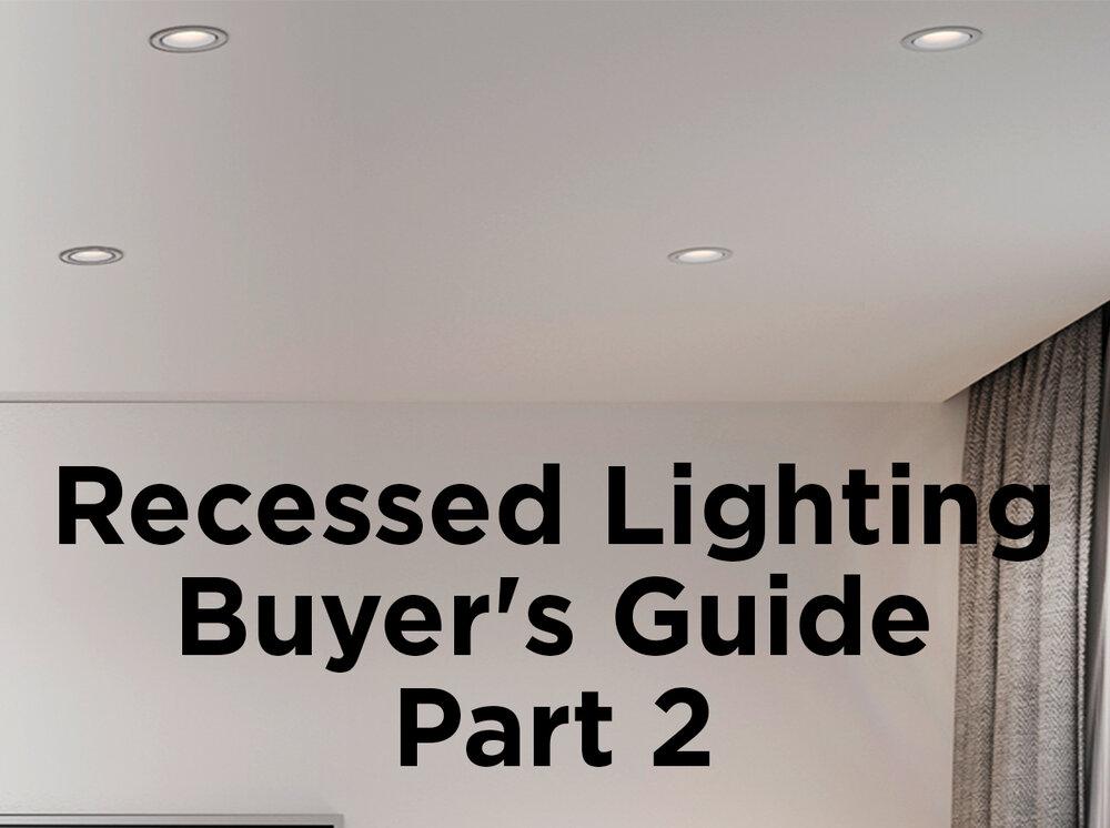 Recessed lighting buyers guide part 2 1000bulbs blog recessed lighting buyers guide aloadofball Images