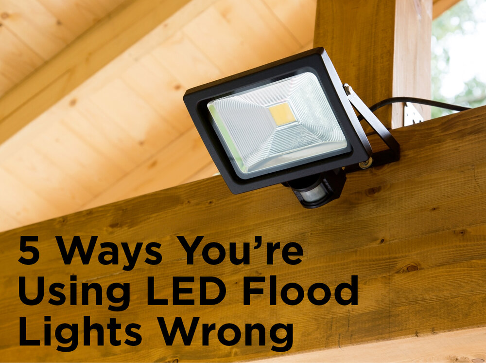 5 Ways You Re Using Led Flood Lights Wrong 1000bulbs Com