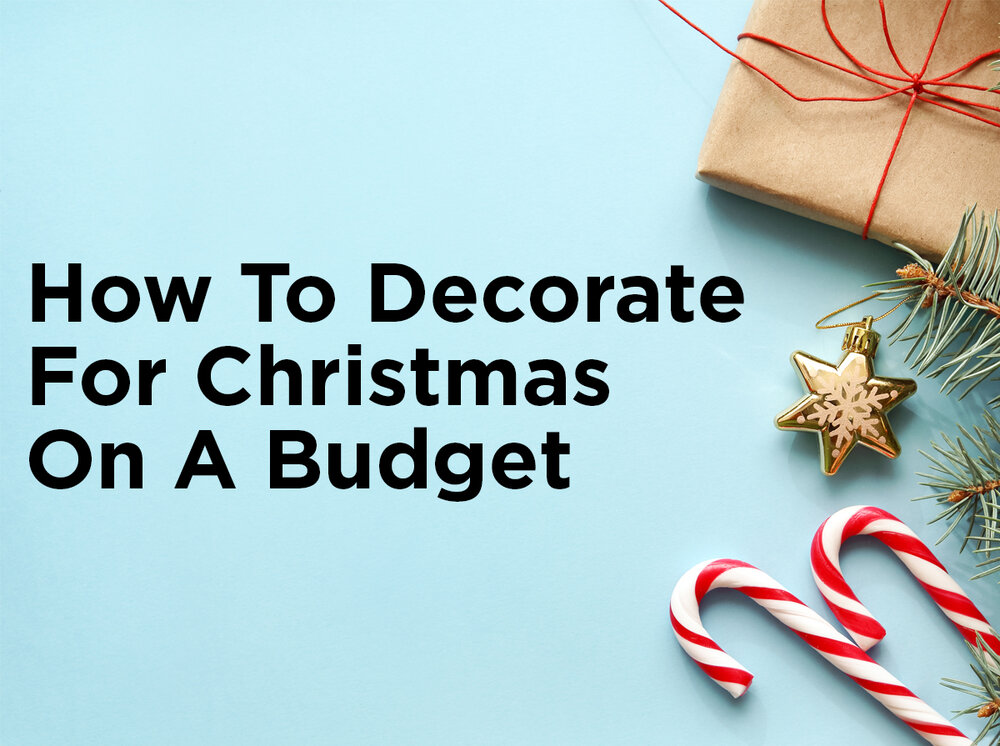 how to decorate for christmas on a budget 1000bulbscom blog