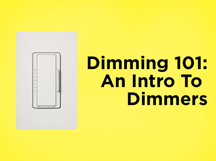 dimming 101: an intro to dimmers